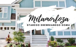 metamorfoza starego drewnianego domu